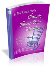 So You Want to Start a Chronic Illness / Pain Ministry